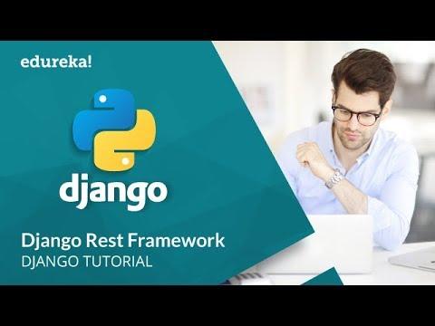 Django Rest Framework   How to Create a RESTful API Using Django   Django Tutorial   Edureka