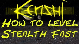 Kenshi - How To Level Stealth Fast