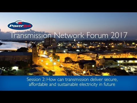Forum 2017 - How can transmission deliver secure, affordable