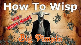 How to 100+ WISPS in 1 Night - FARM GUIDE