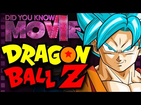 Dragon Ball Z and Dragon Ball Super - Did You Know Movies? - Written and Edited by Innagadadavida