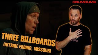 Drumdums Review THREE BILLBOARDS OUTSIDE EBBING, MISSOURI