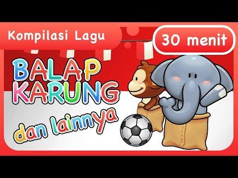 Lagu Anak Indonesia | Balap Karung, Bola dan lainnya