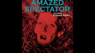THE AMAZED SPECTATOR  2D-TRAILER #1