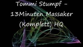 Tommi Stumpff - 13Minuten Massaker (Komplett) HQ.wmv