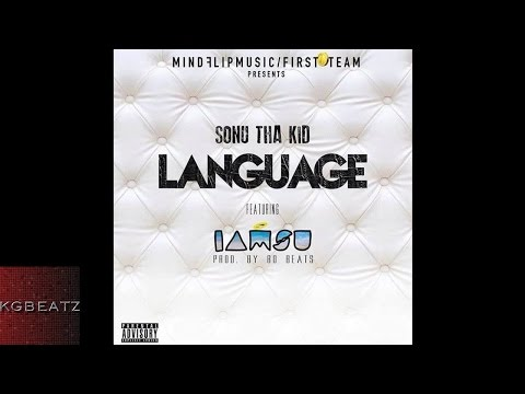 Sonu Tha Kid ft. Iamsu! - Language [Prod. By Bo Beats] [New 2015]