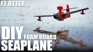DIY Foam Board Seaplane - FT Sea Otter | Flite Test