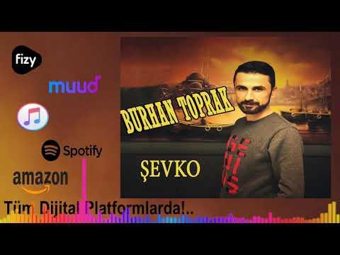 Burhan Toprak  -  Şevko  2019 '' Adlı Yeni Single Çalışması indir