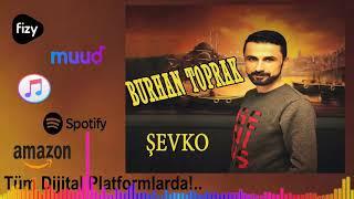 Burhan Toprak  -  Şevko  2019  Adlı Yeni Single Çalışması