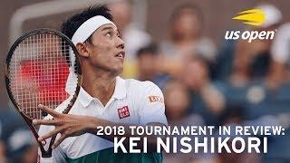 2018 Tournament In Review: Kei Nishikori