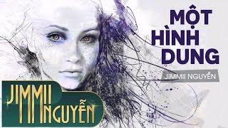 Một Hình Dung - Jimmii Nguyễn