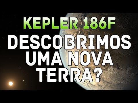 KEPLER 186F: ENCONTRAMOS OUTRA TERRA?