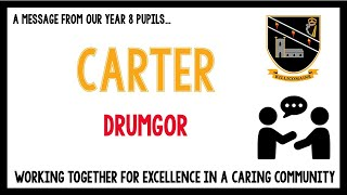 Message from our current Year 8 pupils – Carter