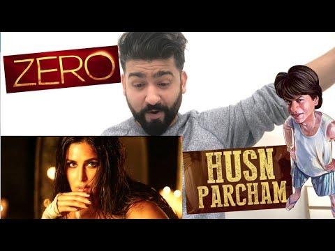 Husn Parcham Song Reaction | ZERO | Katrina Kaif | RajDeepLive
