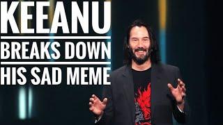 """Keanu Reeves Breaks Down His """"Sad Keanu"""" meme in interview"""