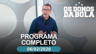 Os Donos da Bola - 06/02/2020 - Programa completo