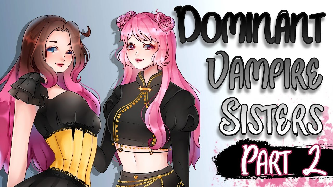 Dominant Vampire Sisters Make You Their Pet ~Part 2~ With @BabyPink ASMR (ASMR/Roleplay)(F4M)