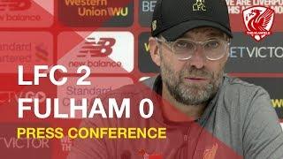 Liverpool 2-0 Fulham | Jurgen Klopp Press Conference