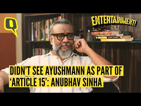 I Didn't See Ayushmann as a Part of 'Article 15': Anubhav Sinha | The Quint Mp3