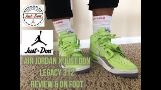 sports shoes b084d 00706 AIR JORDAN X JUST DON LEGACY 312  quot GHOST GREEN quot  ( REVIEW  amp