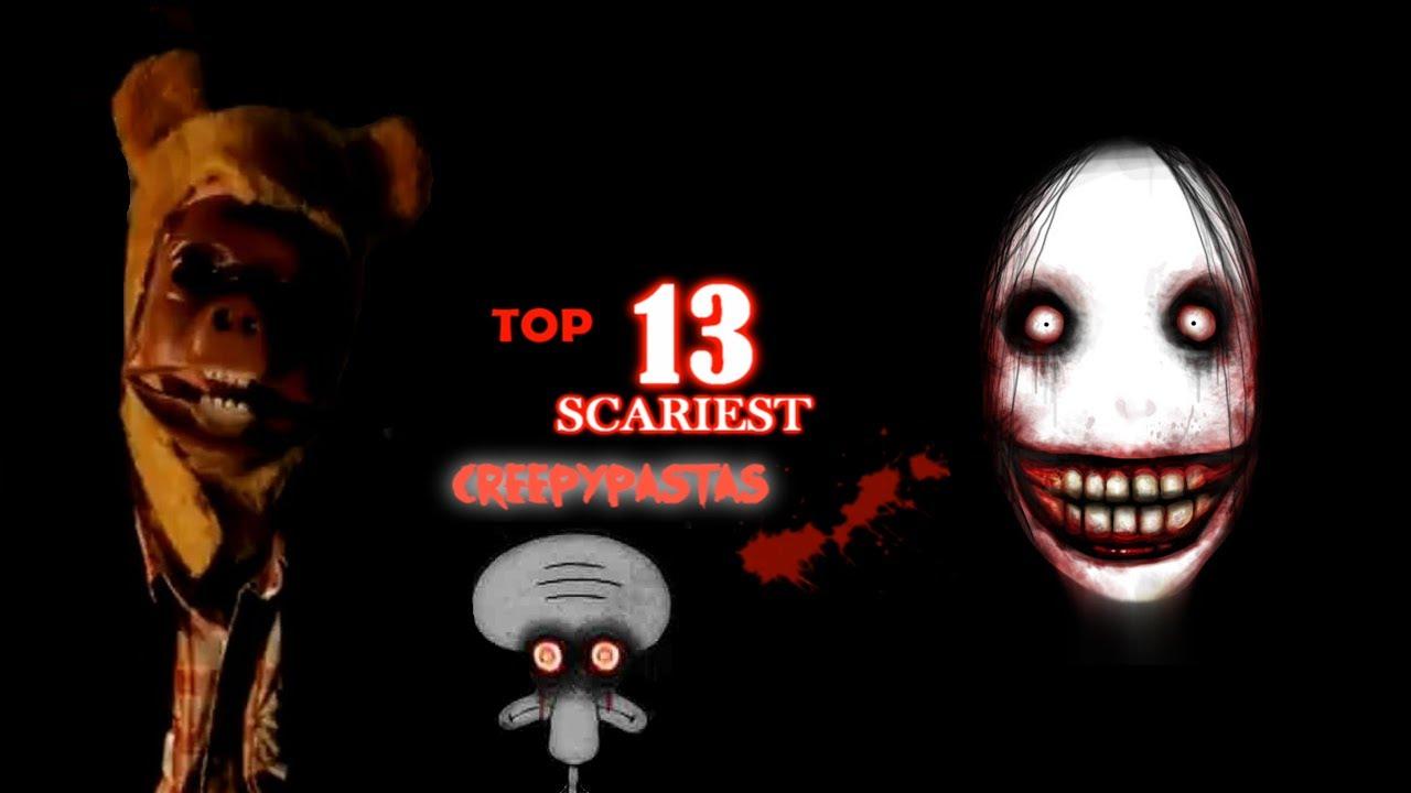 Top 13 Scariest Creepypastas (halloween Special)  Youtube