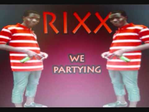 PARTY VYBEZ RIDDIM) RIXX   WE PARTYING VINCY SOCA 2013