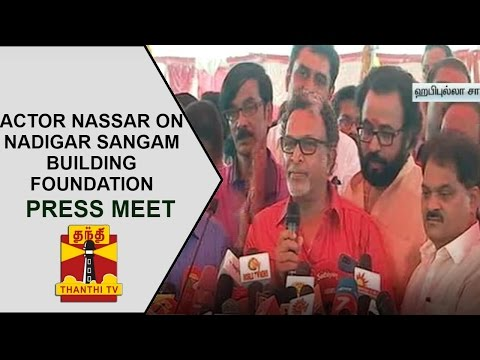Actor Nassar's Press Meet on Nadigar Sangam building Foundation Laying ceremony | Thanthi TV