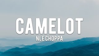 NLE Choppa - Camelot (Lyrics)
