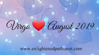 Virgo LOVE August 2019 * An offer of stability is presenting itself.  Dont miss it!*