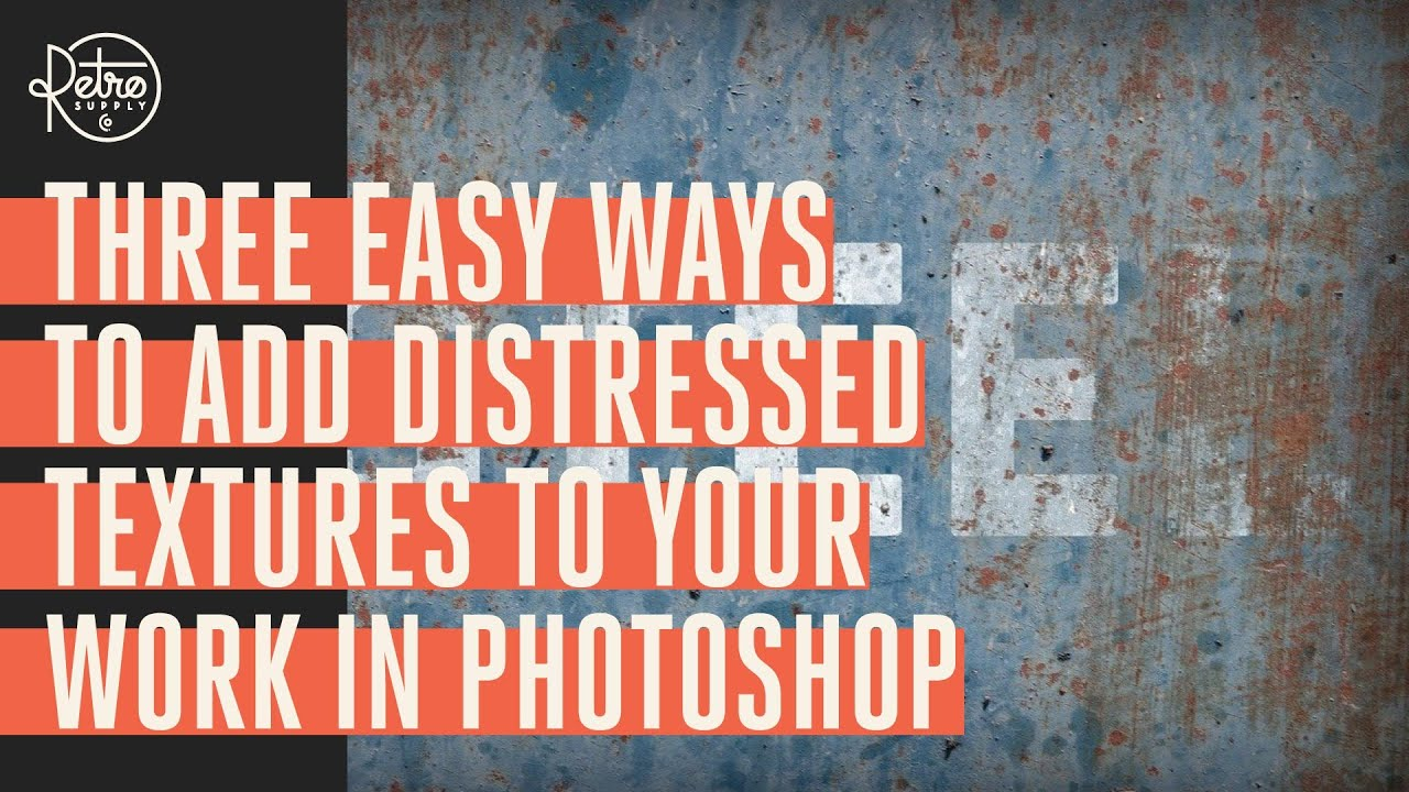 Three Easy Ways to Add Distressed Textures to Your Work in Photoshop