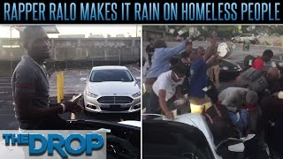 Rapper Ralo Throws Cash to the Homeless – The Drop Presented by ADD
