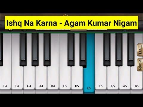 Ishq Na Karna Sad Song - piano tutorial   Agam Kumar Nigam   Mini Part Piano