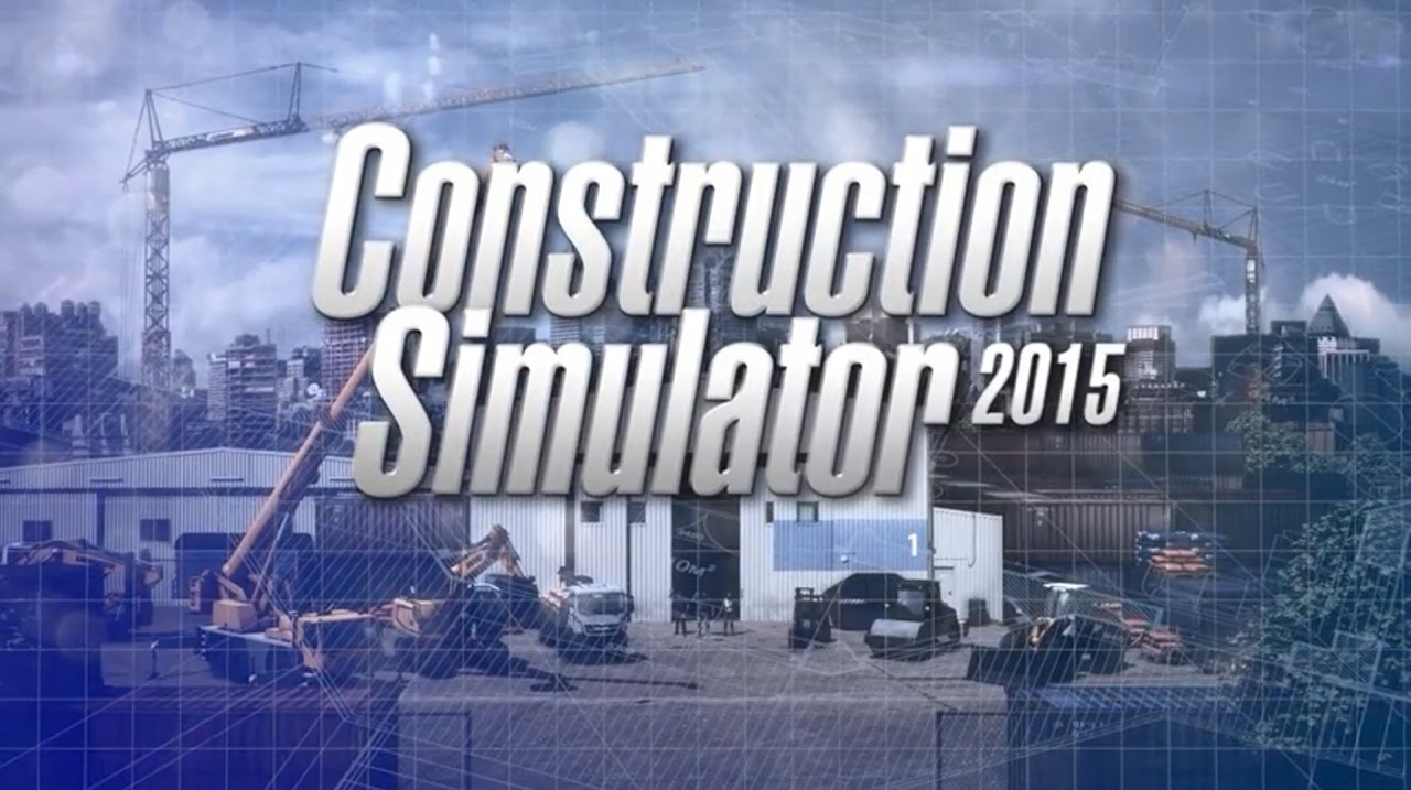 Construction Simulator 2015 - Release Trailer
