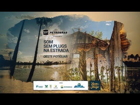 Som sem Plugs na Estrada - Oeste - Petrobras apresenta Som sem Plugs