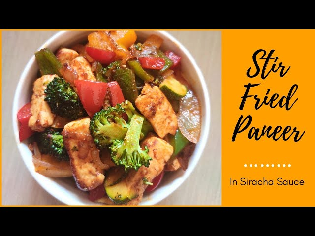 Stir Fried Paneer In Siracha Sauce