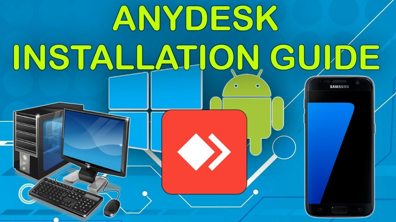 AnyDesk Remote Control for Android and Windows Installation Guide 2019