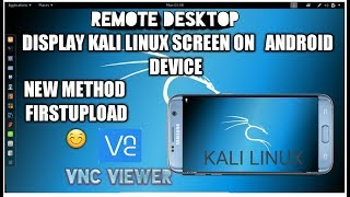 How to Display kali Linux 2017.2  Desktop Screen  On Any Android device