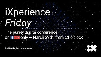 iXperience Friday I  The purely digital conference on Facebook LIVE I Recording