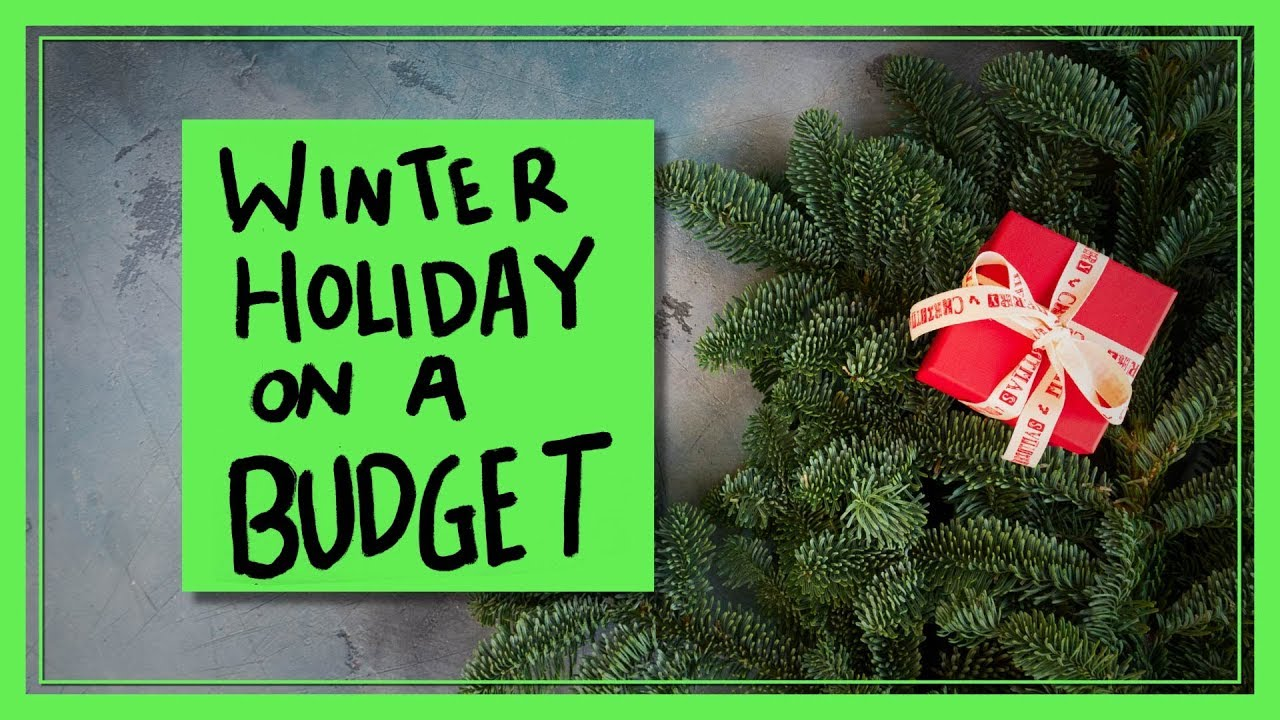 How to Winter Holiday on a Budget
