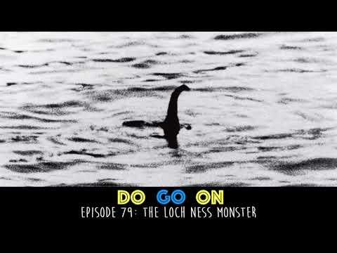 Loch Ness Monster - Do Go On Podcast (ep 79)