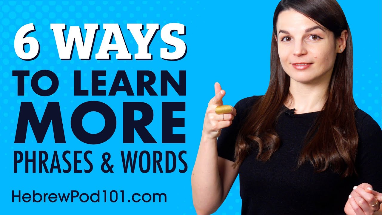 6 Ways to Learn New Hebrew Words, Phrases & Speak More Hebrew