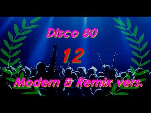 Disco 80 - 12 (Modern & Remix vers.)