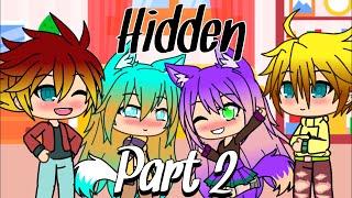|Hidden| PART 2 Original (3 story endings) {Gacha Life}