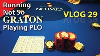PLO Disaster @ Graton – Poker Vlog 29