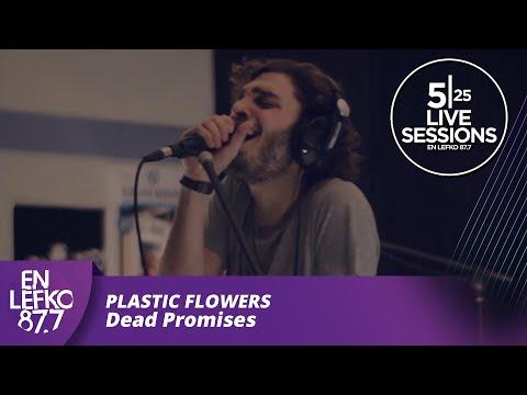 5|25 Live Sessions - Plastic Flowers - Dead Promises