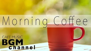 Morning Coffee Music - Relaxing Bossa Nova & Jazz Music - Wake Up Music Instrumental