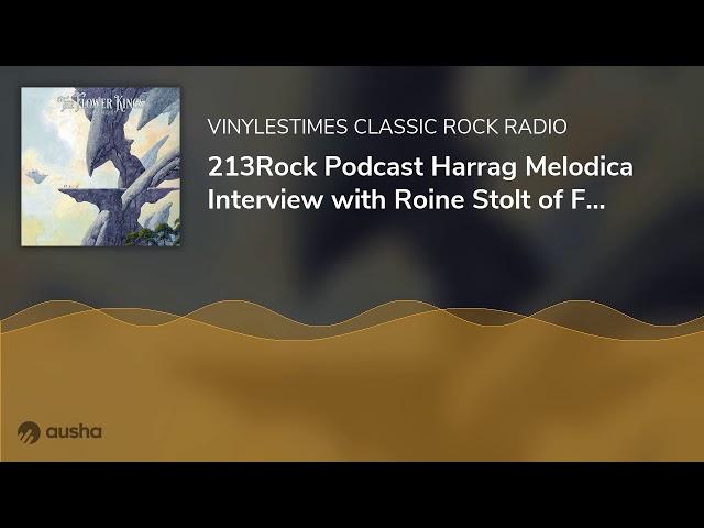 [Interview] - 213Rock Podcast Harrag Melodica -  Roine Stolt of Flower Kings - 23 09 2020