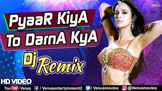 Pyaar Kiya To Darna Kya - DJ Remix   Mallika Sherawat   Maan Gaye Mughal-E-Azam   Hindi Remix Songs