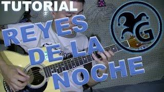 reyes de la noche tutorial guitarra rasgueo punteo tab
