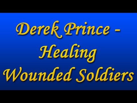 Derek Prince - Healing Wounded Soldiers (with Chinese Subs)